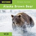 Alaska Brown Bear (WES-WE463VCD)