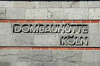 Sign of the Dombauhuette, established to build and repair the Cologne cathedral, Cologne, North Rhine_Westphalia, Germany
