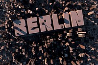 Top view of urban city in 3D with skycrapers, buildings and name Berlin