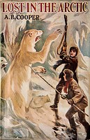 Lost in the Arctic by A B Cooper, child's book circa 1911 - boys tackle a polar bear with rifle and spear, Arctic Canada or Alaska