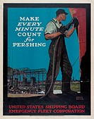 Make every minute count for Pershing. Poster showing a man working in a shipyard. Date 1917.