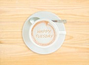 Happy Tuesday on Coffee Cup