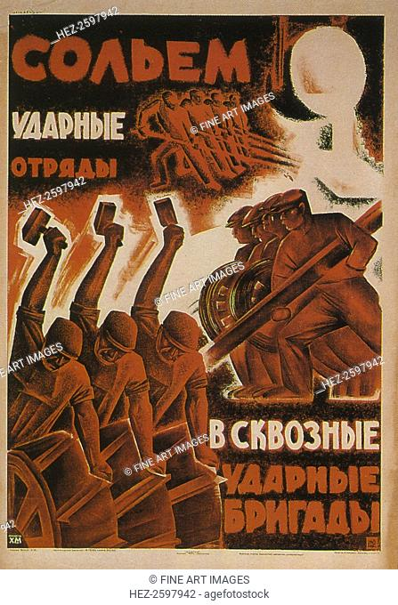 Let's join the shock detachments into the combined shock brigades, 1931. Found in the collection of the Russian State Library, Moscow