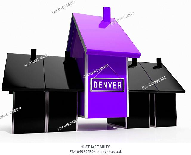Denver Real Estate Houses Illustrates Colorado Property And Investment Housing. Realty Purchasing And Selling - 3d Illustration