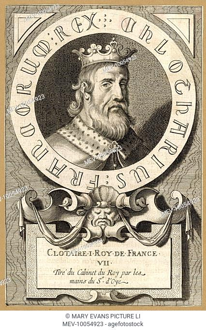 CLOTAIRE I king of Soissons, then of Soissons & Metz, then of the Franks : he burnt his revolting son Chram to death