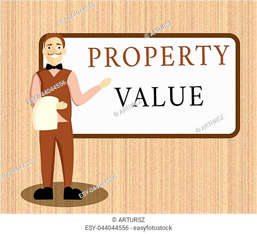 Word writing text Property Value. Business concept for Worth of a land Real estate appraisal Fair market price