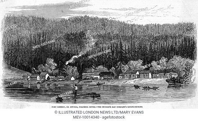 HUDSON'S BAY COMPANY Establishment at Fort George (also known as Astoria) on the Columbia River, Canada