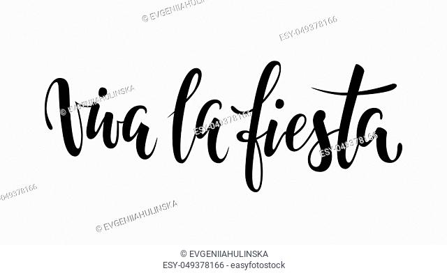 Viva la fiesta. Hand drawn lettering phrase isolated on white background. Design element for advertising, poster, announcement, invitation, party, greeting card