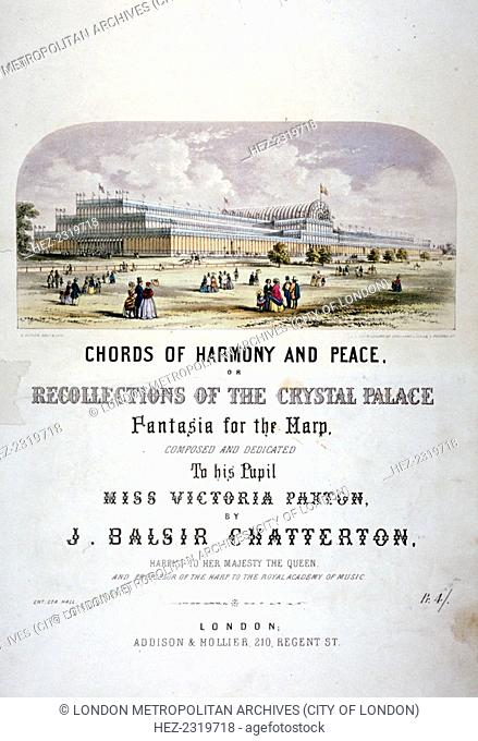 Cover of 'Chords of harmony and peace' composed by JB Chatterton, c1851. With a view of the Crystal Palace, the building designed by Joseph Paxton for the Great...