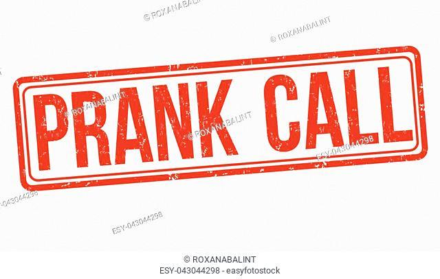Prank call grunge rubber stamp on white background, vector illustration