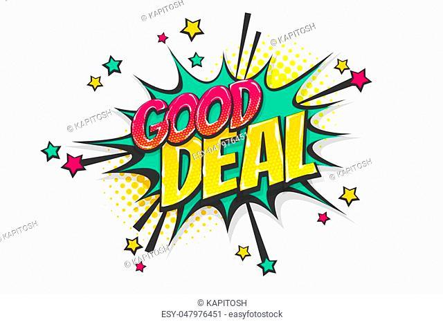 Good deal, sale burst wow comic text speech bubble. Colored pop art style sound effect. Halftone vector illustration banner