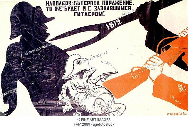 Napoleon was defeated, that will be the case of the swelled-headed Hitler! (Poster). Kukryniksy (Art Group) (20th century). Colour lithograph