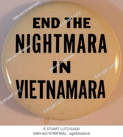An anti-Vietnam War protest pin that reads 'End the Nightmara in Vietnamara', the wording used references then Secretary of State Robert Macnamara due to his...