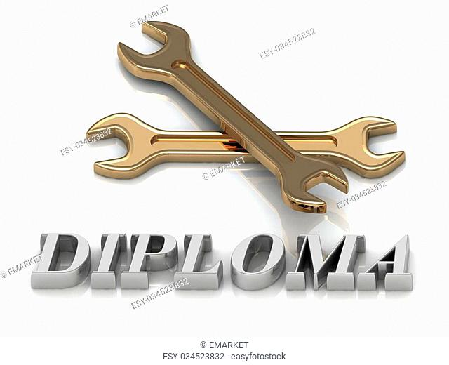 DIPLOMA- inscription of metal letters and 2 keys on white background