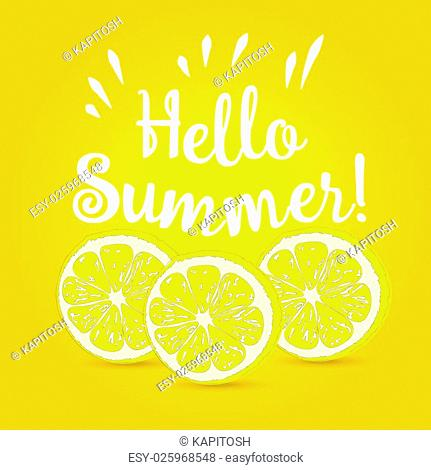 Hello Summer Inscription ove rlemon. Vector lemon isolated on yellow background