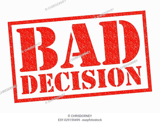 BAD DECISION red Rubber Stamp over a white background