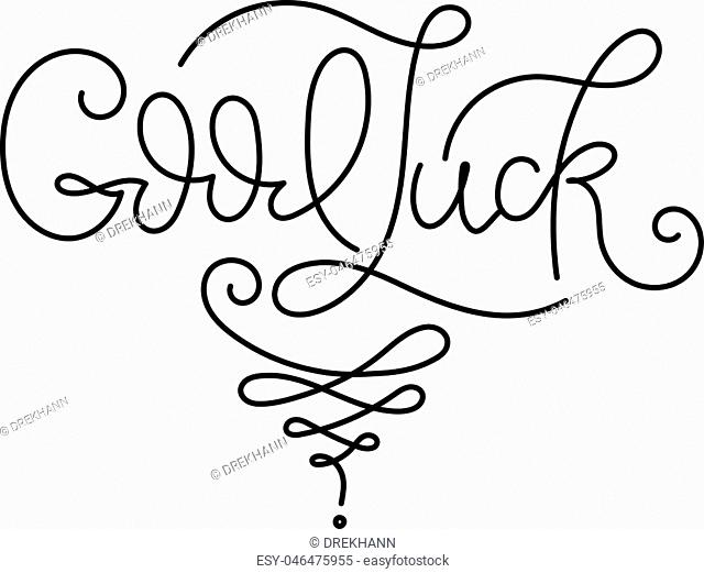 Good luck. Hand drawn lettering typography. Fortune logotype, badge, poster, logo, tag, t-shirt. Vector sketched illustration