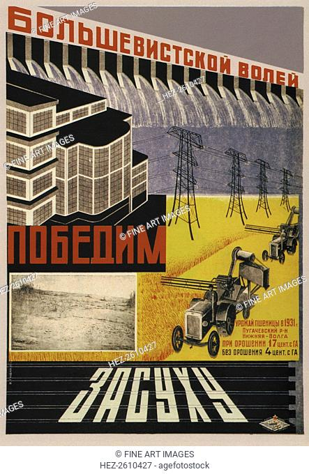 Let us win the drought by the Bolshevik will!, 1933. Artist: Gushchin, V. (active 1930s-1950s)