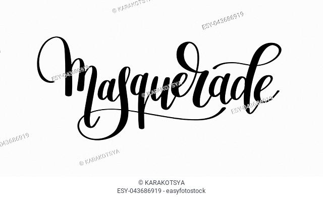 masquerade hand lettering inscription isolated on white background, calligraphy vector illustration
