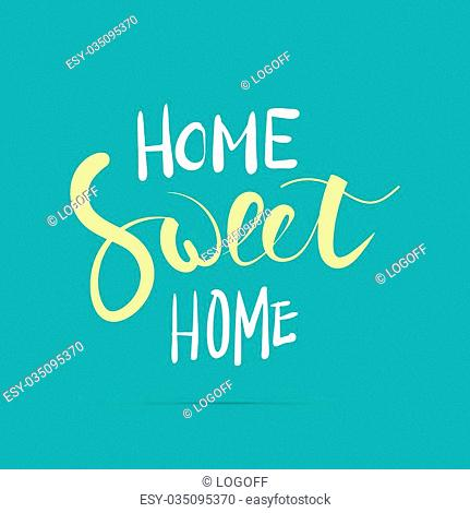 Home sweet home hand lettering with brush. Hand drawn inspiration quote in modern calligraphy style