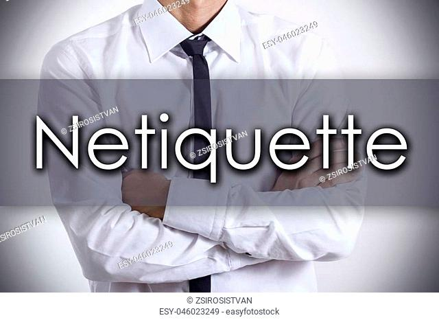 Netiquette - Closeup of a young businessman with text - business concept - horizontal image