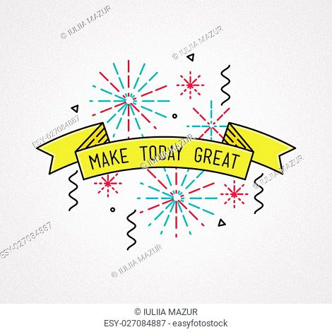 Make today great Inspirational illustration, motivational quotes typographic poster design in flat style, thin line icons for frame, greeting card