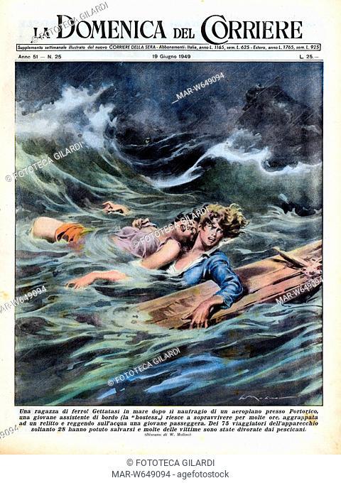 CRONACA 'Una ragazza di ferro! Gettatasi in mare dopo il naufragio di un aereoplano presso Portorici una giovane assistente di bordo riesce a sopravvivere per...