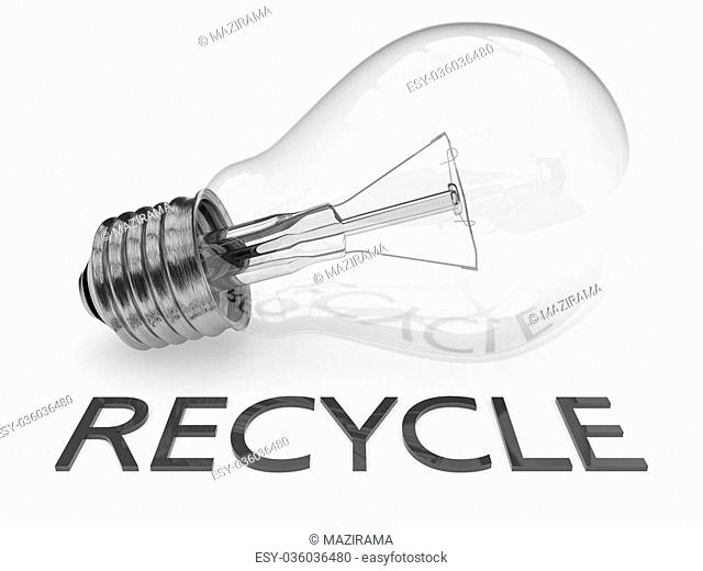 Recycle - lightbulb on white background with text under it. 3d render illustration