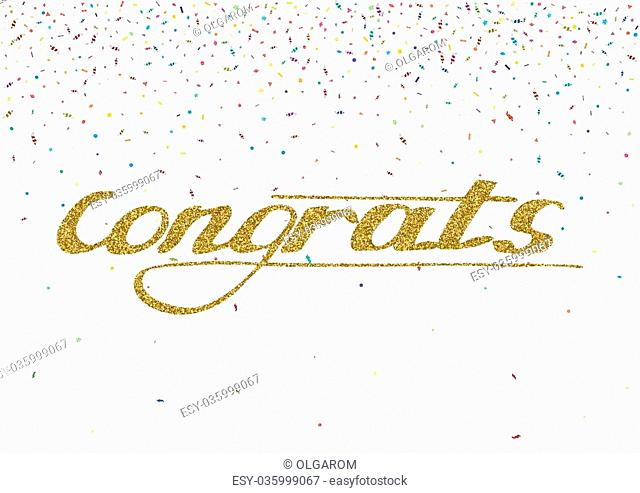 Congrats - hand drawn lettering, modern brush pen calligraphy with the gold glitter texture on the abstract confetti background