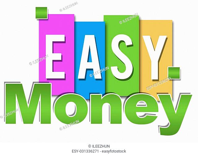 Easy money text over various colorful backgrounds