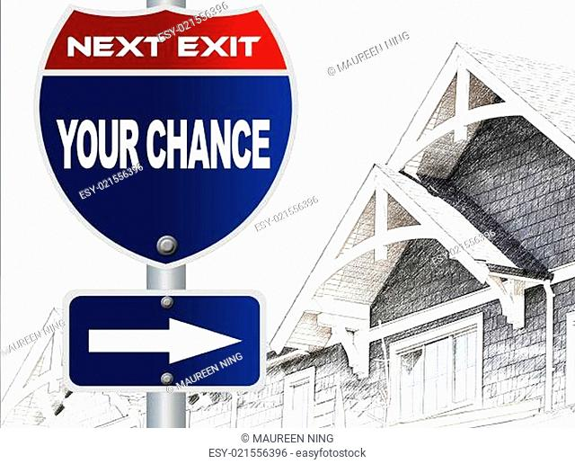Your chance road sign
