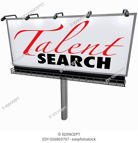 Talent Search Words On A White Billboard To Il Rate A Search Or Hunt For Skilled Workers
