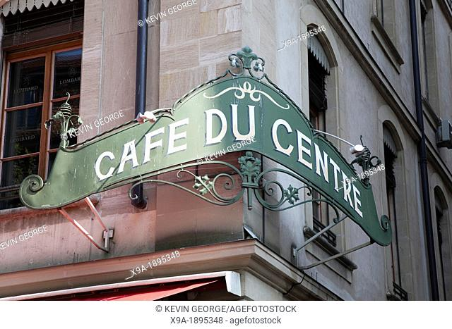 Cafe du Centre Sign, Molard Square, Geneva, Switzerland, Europe