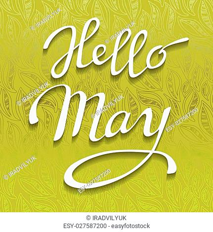 Hand drawn spring calligraphy prase - hello May. Light green abstract leaves pattern background and brush painted white letters