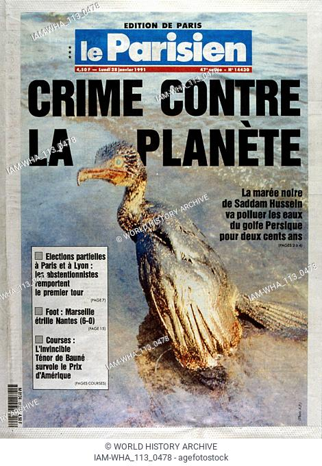 Front Page of the French publication 'Le Parisien' reporting the environmental impact of the Gulf War; January 1991. The Gulf War (2 August 1990 - 28 February...