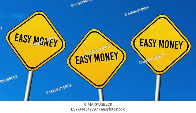 easy money - yellow signs with blue sky