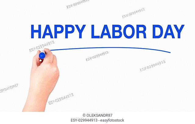Happy labor day word write on white background by woman hand holding highlighter pen