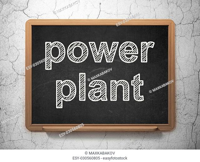 Manufacuring concept: text Power Plant on Black chalkboard on grunge wall background