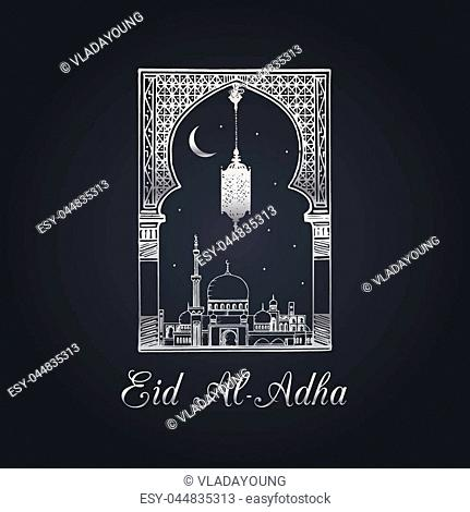 Eid al-Adha Mubarak calligraphic inscription translated into English as Feast of the Sacrifice. Hand sketched mosque, arch and lamp