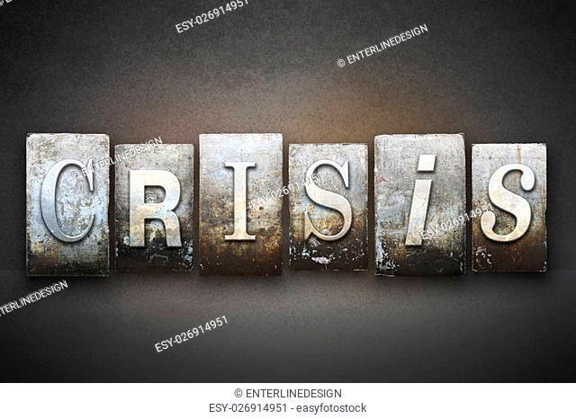 The word CRISIS written in vintage letterpress type