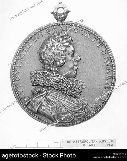 Louis XIII, King of France (b. 1601, r. 1610-43). Artist: Medalist: Guillaume Dupré (French, 1579-1640); Date: 1620 and 1623; Culture: French; Medium: Bronze;...