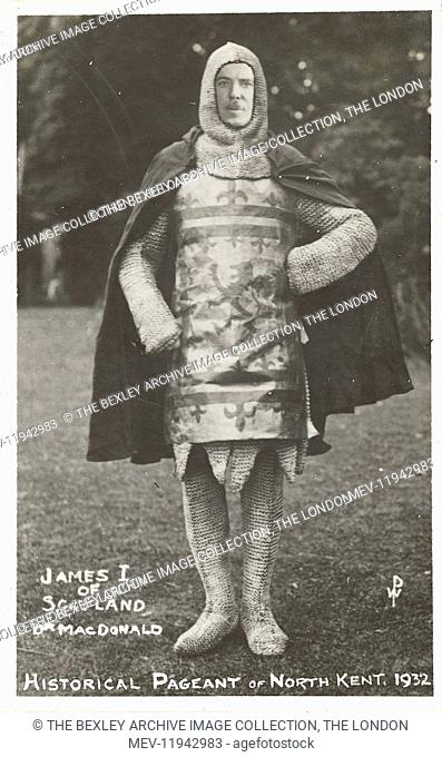 Dartford Division of Kent Historical Pageant which was held at Hall Place, Bexley in July 1932. James I of Scotland, Dr MacDonald