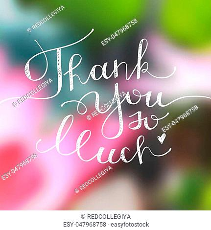thank you so much, vector handwritten lettering on blurred background with lotus