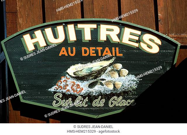 France, Gironde, Bassin d'Arcachon, Le Cap-Ferret area, oyster farmer's sign, oyster tasting