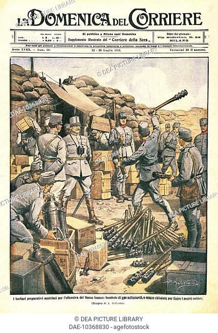 Austrian Barbarians making preparations for the offensive on the lower Isonzo. By Achille Beltrame (1871-1945), from La Domenica del Corriere, 23 July, 1916