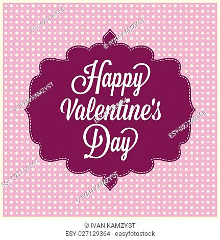 Happy Valentine's Day - Typographical Background. Vintage style