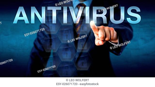 Manager is touching the word ANTIVIRUS on a screen. Technology concept for anti-virus or anti-malware software, abbreviated as AV