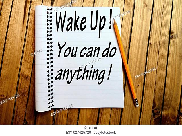 Wake up You can do anything word on notepad