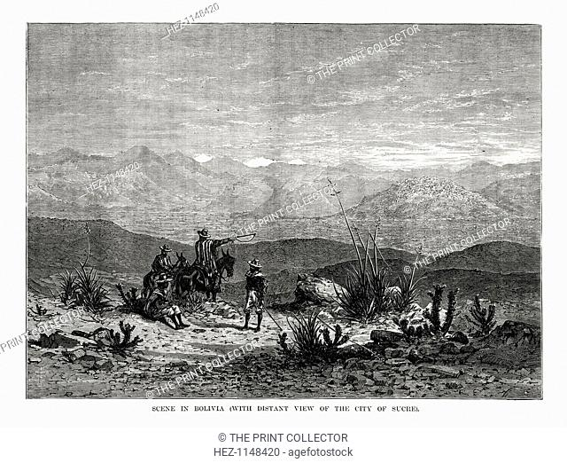Scene in Bolivia, 1877. In the foreground are men wearing ponchos, and in the distance is the city of Sucre, the constitutional capital of Bolivia