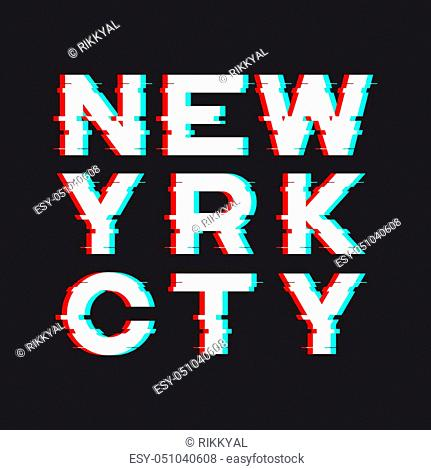 New York t-shirt and apparel design with noise, glitch, distortion effect. Vector print, typography, poster, emblem
